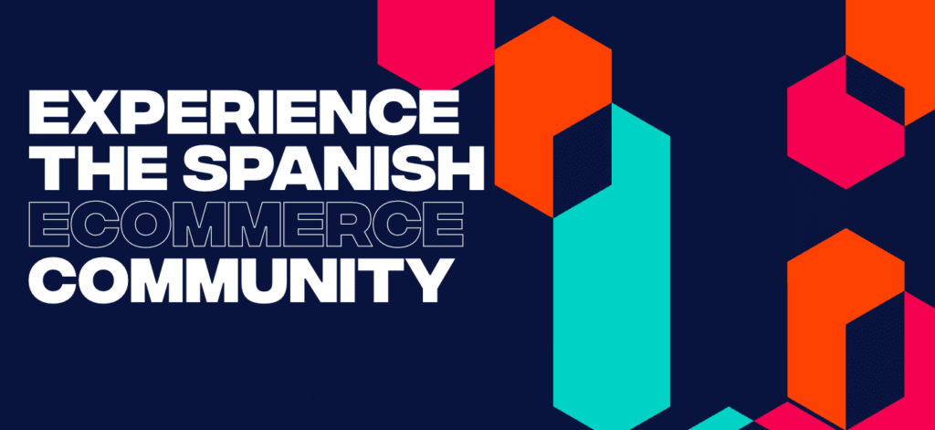 Experience the Spanish Ecommerce Community - Meet Magento Spain 2019